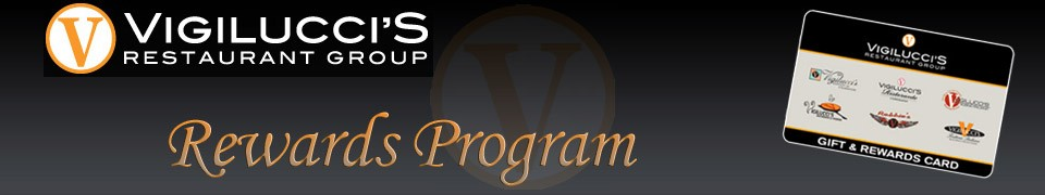 Vigilucci's Restaurant Group Rewards Program